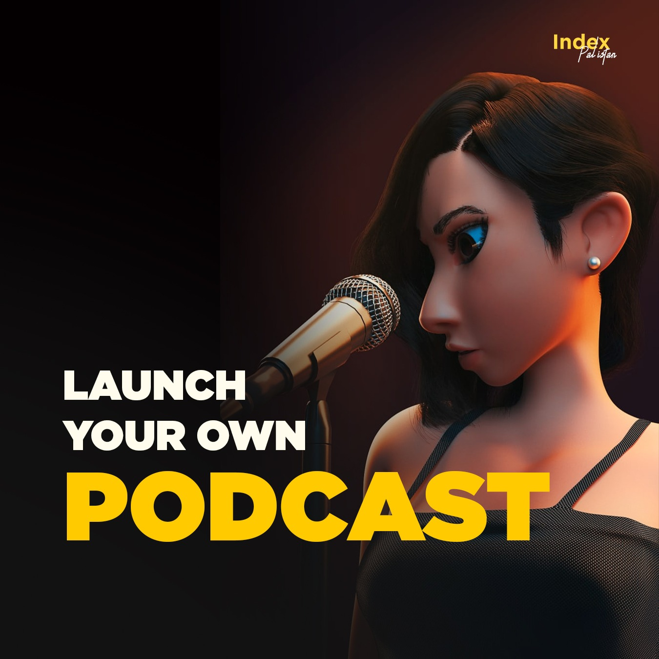 Podcast - Create and Launch your own from Pakistan - Complete Guide